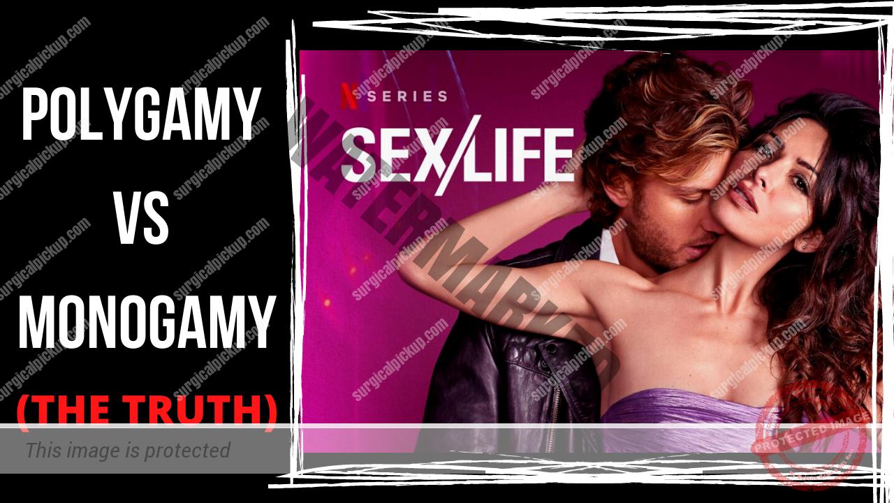 "Polygamy vs Monogamy (Breakdown Of Netflix ""SexLife"" Controversial Show)"